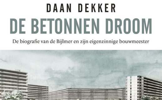 De betonnen droom, de biografie van De Bijlmer