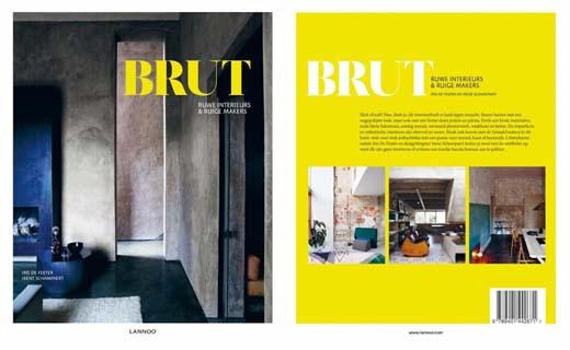 Bruut, Ruwe interieurs & ruige makers