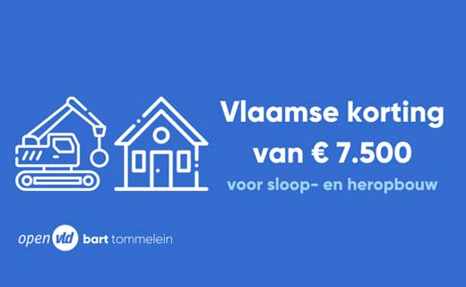 Korting van 7.500 euro voor sloop- en heropbouw in Vlaanderen
