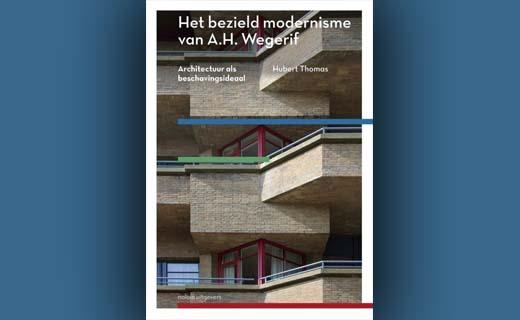 Het bezield modernisme van A.H. Wegerif