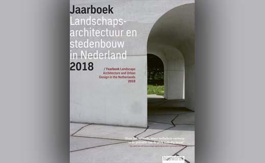 Jaarboek Landschapsarchitectuur en Stedenbouw in Nederland 2018