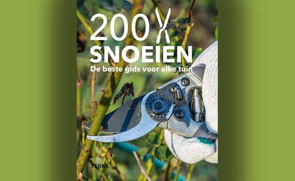 200 x snoeien - De beste gids voor elke tuin