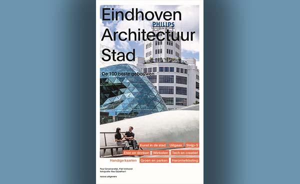 Eindhoven Architectuur stad - De 100 beste gebouwen