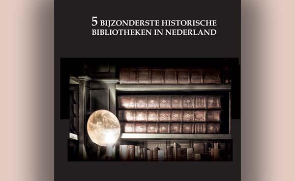 De 5 bijzonderste historische bibliotheken van Nederland