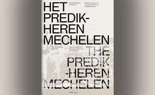 Het Predikheren Mechelen - van kloosterruïne tot stadsbibliotheek