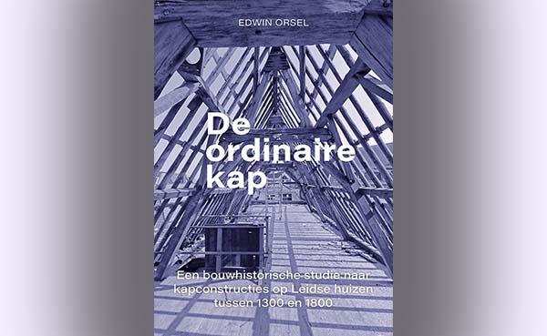 De ordinaire kap - Een bouwhistorische studie