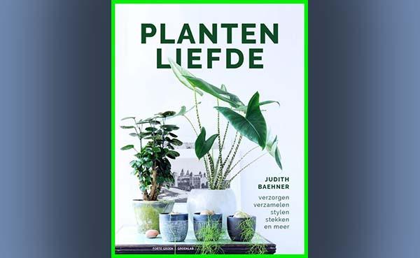 Plantenliefde - verzorgen, verzamelen, stylen, stekken en meer