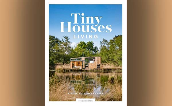 Tiny Houses: Living - Minder huis, meer leven