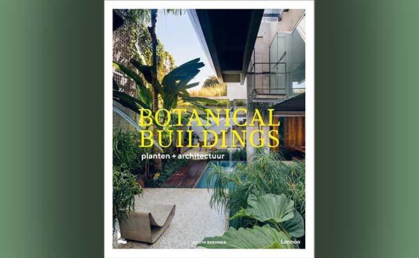 Botanical Buildings, When plants meet architecture