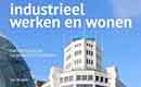 Industrieel werken en wonen