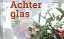Achter glas - Tuinieren in serre of kas