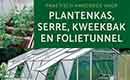 Praktisch handboek plantenkas, serre, kweekbak en folietunnel