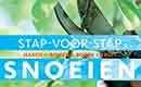 Stap-voor-stap snoeien - Hagen, bomen, heesters, rozen, fruit