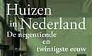 Huizen in Nederland - De negentiende en twintigste eeuw