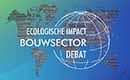 Debat over ecologische impact van de bouwsector
