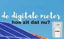 De digitale meter komt eraan dit jaar, maar wat betekent dat nu?