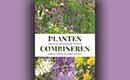 Planten combineren: Ontwerp zelf prachtige borders