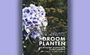 Droomplanten - De nieuwe generatie tuinplanten